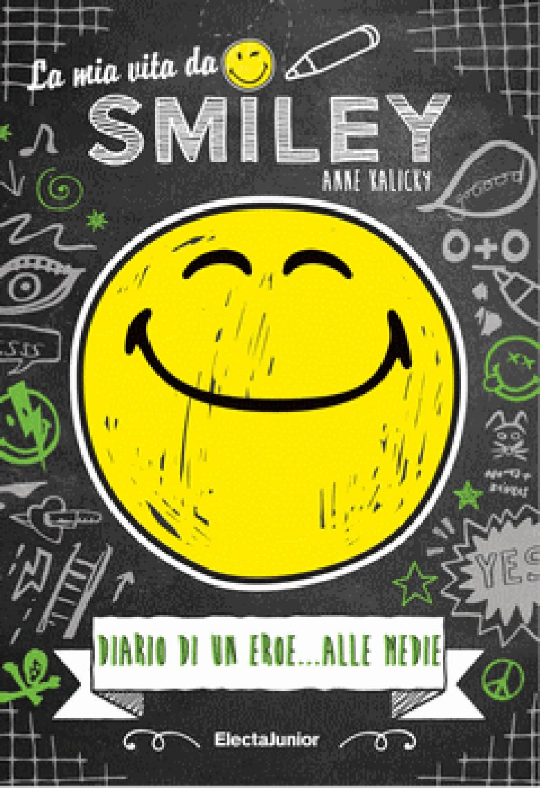 LA MIA VITA DA SMILEY DIARIO DI UN EROE…ALLE MEDIE Anne Kalicky illustrato da Tim Jones per Smileyworld