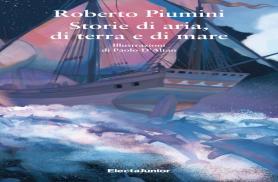 ELECTAJUNIOR- STORIE DI ARIA, DI TERRA E DI MARE - Roberto Piumini - illustrazioni di Paolo d'Altan