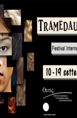 TRAMEDAUTORE: FESTIVAL INTERNAZIONALE DELLE DRAMMATURGIE - XXI EDIZIONE