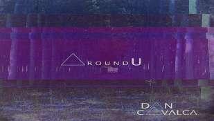 """DAN CAVALCA: Il nuovo singolo e videoclip """"Around U"""" Da oggi 25 giugno in radio, su YouTube e in tutti i Web-Store"""