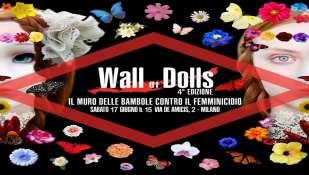 WALL OF DOLLS IL MURO DELLE BAMBOLE CONTRO IL FEMMINICIDIO SABATO 17 GIUGNO MILANO - VIA DE AMICIS 2