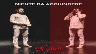 NIENTE DA AGGIUNGERE IL NUOVO SINGOLO DEI NYLON