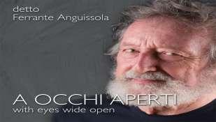 """detto FERRANTE ANGUISSOLA il nuovo album  """"A OCCHI APERTI"""": Tracklist"""