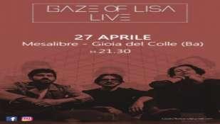 GAZE OF LISA in concerto: 27 aprile ore 21.30, MESALIBRE