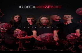 """Hotel Monroe """"Corpi Fragili"""" la recensione di Roberto Bonfanti, pubblicata da Il GiornaleOFF"""