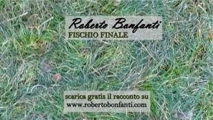 ROBERTO BONFANTI: FISCHIO FINALE