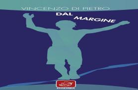 """""""Dal margine"""" di Vincenzo di Pietro"""