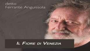 """Dal 15 aprile in radio e nei digital store """"IL FIORE DI VENEZIA"""" il nuovo singolo di detto FERRANTE ANGUISSOLA"""