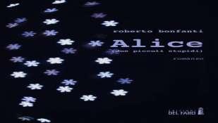 "Roberto Bonfanti racconta ""Alice"""
