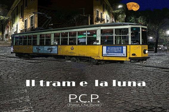 """Nuova riedizione di """"IL TRAM E LA LUNA"""" il secondo album dei PCP PIANO CHE PIOVE"""