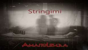 """""""STRINGIMI"""" è il secondo singolo degli AmanoLibera, estratto dall'album """"Crescerai"""" in radio dal 16 gennaio."""